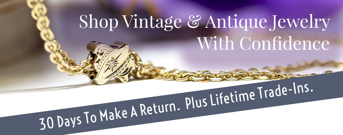 Shop vintage & antique jewelry with confidence. 30 days to make a return.